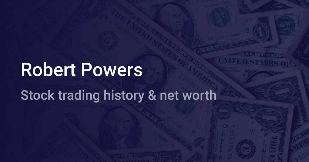 Robert Powers Net Worth 2020 Wallmine